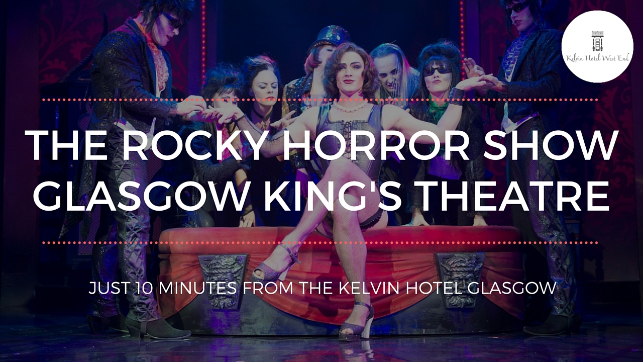 The Rocky Horror Show - Kelvin blog